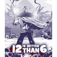 12 IS BETTER THAN 6 - Platforma Steam cd-key