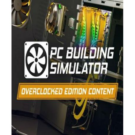 PC Building Simulator - Overclocked Edition Content (DLC)