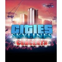 Cities: Skylines - Concerts - Platformy Steam cd-key