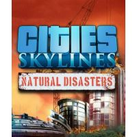 Cities: Skylines - Natural Disasters - Platformy Steam cd-key