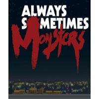 Always Sometimes Monsters - Platforma Steam cd-key